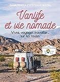 Vanlife et vie nomade - Vivre, voyager, travailler... sur les routes
