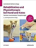 Rehabilitation und Physiotherapie bei Hund und Katze: Techniken, Krankheitsbilder, Therapiekonzepte (Vetpraxis)