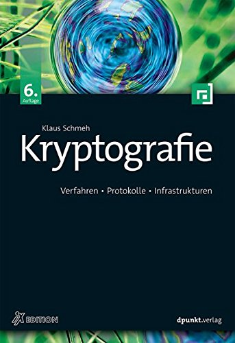 Kryptografie: Verfahren, Protokolle, Infrastrukturen (iX-Edition)