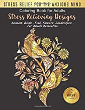 Stress Relief For the Anxious Mind: An Adult Coloring Book with Animal, Birds, Flowers, Landscape and Many More! Birds Designs for Adults Relaxation ... Books for adults Relaxation Large print)