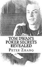 Tom Dwan's Poker Secrets Revealed