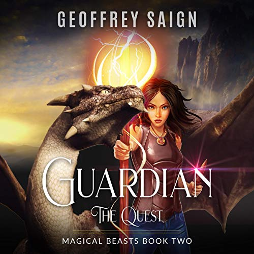 Guardian, The Quest: A Magical Beasts Action Adventure Fantasy Audiobook By Geoffrey Saign cover art