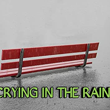 When Crying In The Rain
