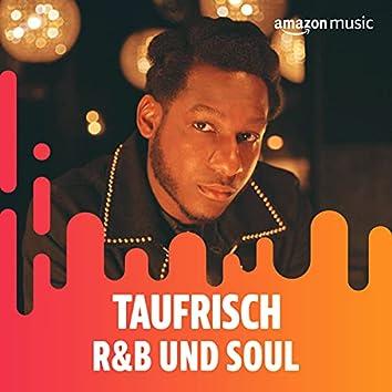 Taufrisch: R&B & Soul
