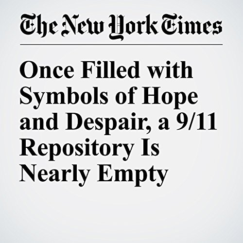 Once Filled with Symbols of Hope and Despair, a 9/11 Repository Is Nearly Empty cover art