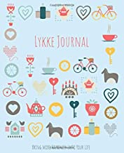 Lykke Journal: Bring more happiness into your life | A guided journal of self-reflection and mindfulness based on the Danish concept of happiness