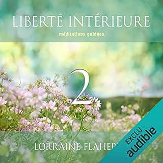 Liberté intérieure 2                   De :                                                                                                                                 Lorraine Flaherty                               Lu par :                                                                                                                                 Caroline Boyer                      Durée : 2 h et 35 min     9 notations     Global 4,7