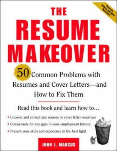The Resume Makeover: 50 Common Problems With Resumes and Cover Letters -...