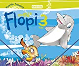 Mundo Flopi 3 años. Segundo Trimestre: Educación Infantil (Spanish Edition)