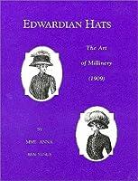 Edwardian Hats: The Art of Millinery