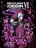Gundam the Origin VI: Rise of the Red Comet
