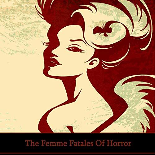 The Femme Fatales of Horror audiobook cover art