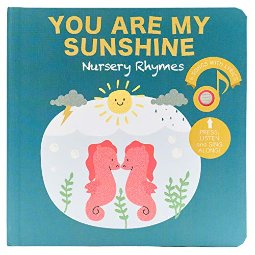 Cali's Books You are My Sunshine Nursery Rhymes Book for Babies and Toddlers 1-3 . Press, Listen and Sing Along! Interactive and Educational Children's Songs Musical Book. Joyful Learning!