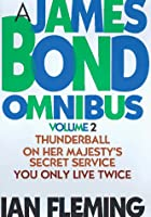 James Bond Omnibus: Thunderball, on Her Majesty's Secret Service, You Only Live Twice