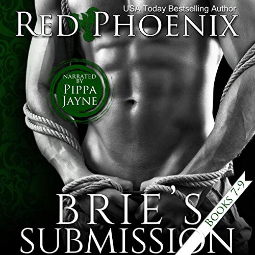 Brie's Submission (Books 7-9)     The Brie Collection: Box Set, Volume 3              By:                                                                                                                                 Red Phoenix                               Narrated by:                                                                                                                                 Pippa Jayne                      Length: 20 hrs and 55 mins     22 ratings     Overall 4.9