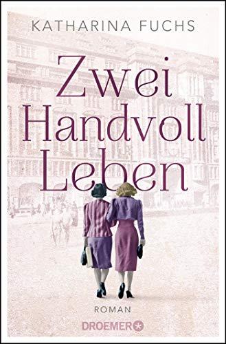 Zwei Handvoll Leben: Roman