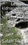 Les kidnappeurs, des êtres sans foi ni loi par Taibi