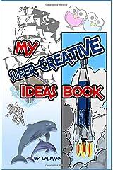 My Super-Creative Ideas Book Paperback