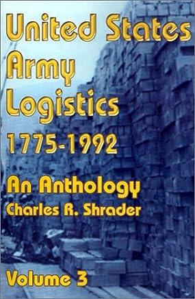 United States Army Logistics, 1775-1992: An Anthology