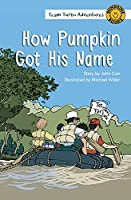 How Pumpkin Got His Name (Team Turbo Adventures)