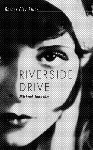 Riverside Drive: Border City Blues (English Edition)