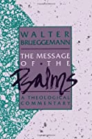 The Message of the Psalms: A Theological Commentary (Augsberg Old Testament Studies)