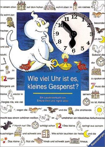 Wie viel Uhr ist es, kleines Gespenst? Ein Lesebilderbuch