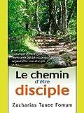Le Chemin D'être Disciple (Le Chemin Chrétien t. 3)