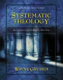 Systematic Theology: An Introduction to Biblical Doctrine - Wayne Grudem