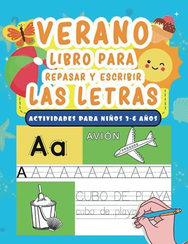 Verano: Libro para Repasar y Escribir las Letras: Actividades para Niños 3-6 Años: Ejercicios de Preescritura con Vocabulario Relacionado con las Vacaciones