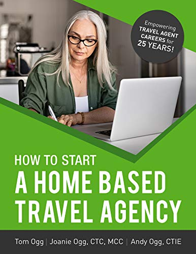 How to Start a Home Based Travel Agency: Study Guide - 2020 Edition