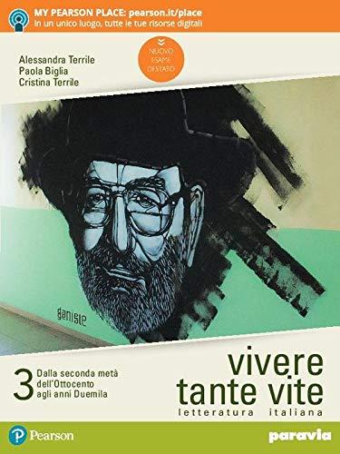 Vivere tante vite. Letteratura italiana. Per le Scuole superiori. Con e-book. Con espansione online (Vol. 3)