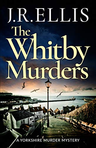 The Whitby Murders (A Yorkshire Murder Mystery Book 6) by [J. R. Ellis]
