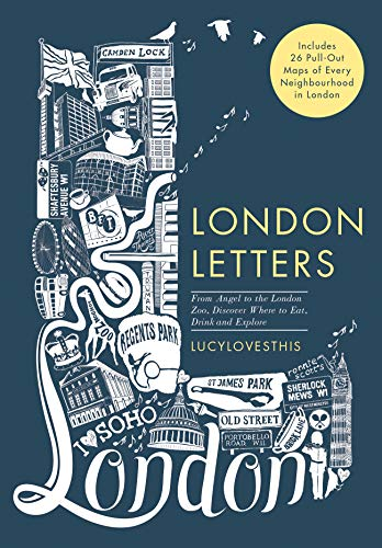 London Letters: Featuring 26 Pull-Out Maps of Popular London Neighbourhoods: From Angel to ZSL London Zoo, Discover Where to Eat, Drink and Explore (Postcard Book)