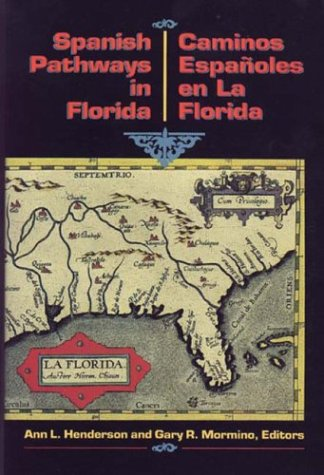 Spanish Pathways in Florida, 1492-1992: Caminos Españoles en La Florida, 1492-1992