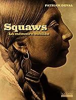 Squaws - La mémoire oubliée de Patrick Deval