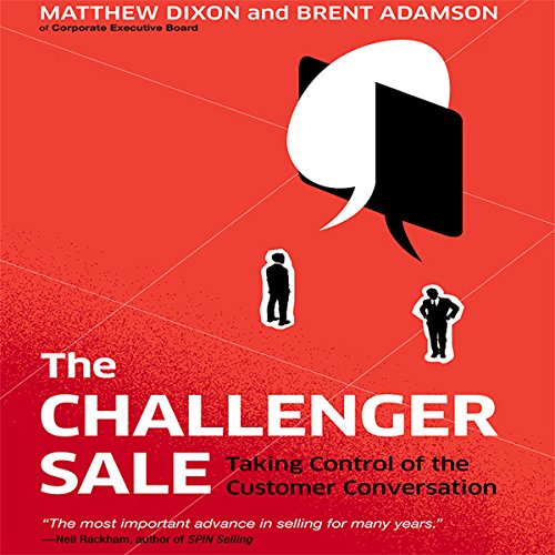 The Challenger Sale     Taking Control of the Customer Conversation              Auteur(s):                                                                                                                                 Matthew Dixon,                                                                                        Brent Adamson                               Narrateur(s):                                                                                                                                 Matthew Dixon,                                                                                        Brent Adamson                      Durée: 5 h et 43 min     63 évaluations     Au global 4,3