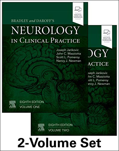 Compare Textbook Prices for Bradley and Daroff's Neurology in Clinical Practice, 2-Volume Set Bradley's Neurology in Clinical Practice 8 Edition ISBN 9780323642613 by Pomeroy MD  PhD, Scott L,Jankovic MD, Joseph,Mazziotta MD  PhD, John C.,Newman MD, Nancy J.