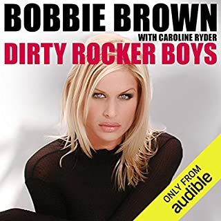 Dirty Rocker Boys                   By:                                                                                                                                 Bobbie Brown                               Narrated by:                                                                                                                                 Bobbie Brown                      Length: 5 hrs and 28 mins     873 ratings     Overall 4.3