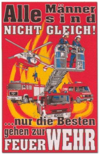Hinweisschild - Alle Männer sind nicht gleich ... nur die Besten gehen zur Feuerwehr - Feuer Wehr Brand Brandschutz Schild Warnschild Warnzeichen Arbeitssicherheit Türschild Tür Kunststoff Kunststoffschild Geschenk Geburtstag T-Shirt