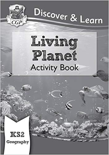 New KS2 Discover & Learn: Geography - Living Planet Activity Book (CGP KS2 Geography)