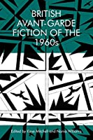 British Avant-garde Fiction of the 1960s