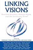 Linking Visions: Feminist Bioethics, Human Rights, and the Developing World (Studies in Social, Political, and Legal Philosophy)