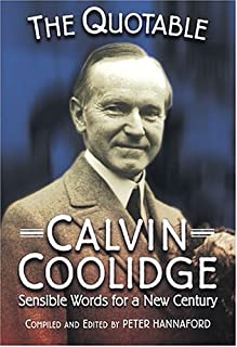 Quotable Calvin Coolidge: Sensible Words for a New Century (Images from the Past)