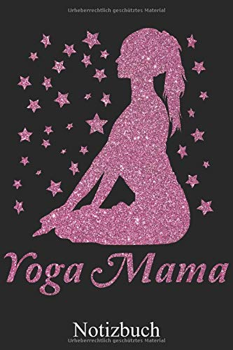 Yoga Mama: Yoga Mutter Notizbuch, Notizheft, Schreibheft, Tagebuch (Taschenbuch ca. DIN A 5 Format Liniert) von JOHN ROMEO: Yoga Pose Asana Design ... für Mamas, die Yoga lieben – Von JOHN ROMEO