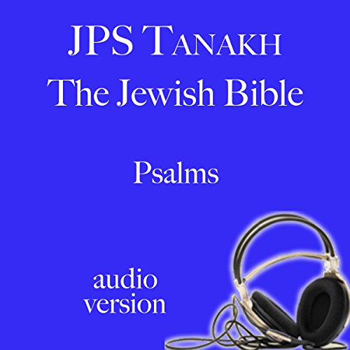 Psalms     JPS Audio Bible              Di:                                                                                                                                 The Jewish Publication Society                               Letto da:                                                                                                                                 Michael Bernstein,                                                                                        Norma Fire,                                                                                        Kathy Ford,                   e altri                 Durata:  4 ore e 47 min     1 recensione     Totali 5,0