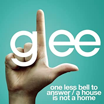 One Less Bell To Answer/A House Is Not A Home (Glee Cast Version Featuring Kristin Chenoweth)