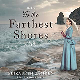 To the Farthest Shores                   By:                                                                                                                                 Elizabeth Camden                               Narrated by:                                                                                                                                 Angela Brazil                      Length: 11 hrs and 44 mins     2 ratings     Overall 3.5