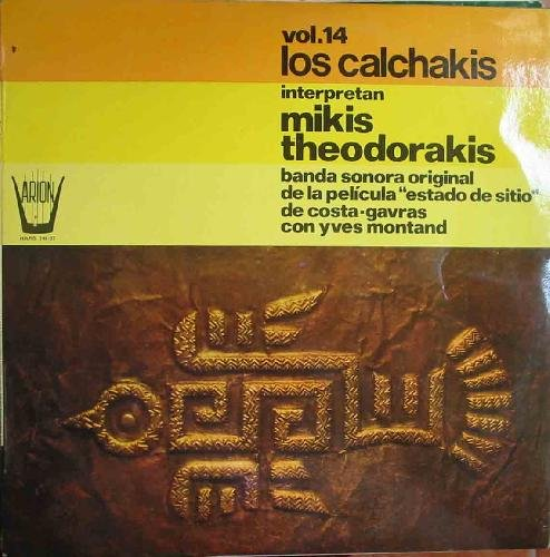 Antiguo Vinilo - Old Vinyl : LOS CALCHAKIS interpretan MIKIS THEODORAKIS. Vol.14. Banda Sonora original de Estado de Sitio