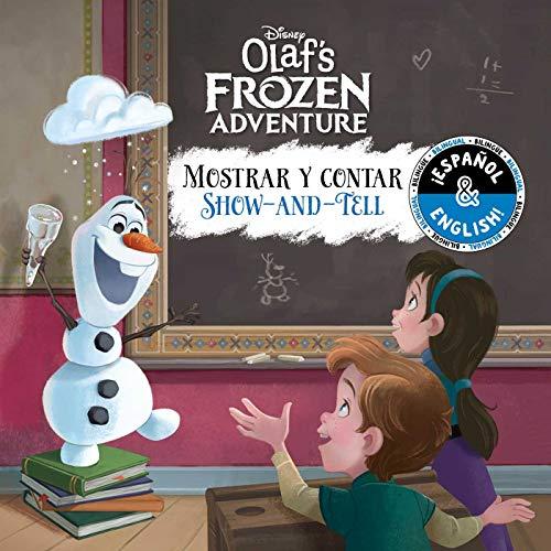 Show-and-Tell / Mostrar y contar (English-Spanish) (Disney Olaf's Frozen Adventure) (Disney Bilingual)